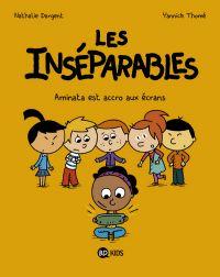 Les inséparables : Aminata est accro aux écrans (0), bd chez BD Kids de Dargent, Thomé