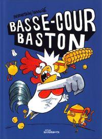 Basse-cour Baston, bd chez Editions Rouquemoute de Bernstein, Soulcié