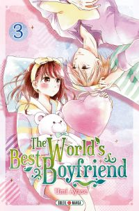 The world's best boyfriend T3, manga chez Soleil de Ayase