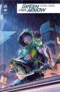 Green Arrow Rebirth T6 : Pertes et profits (0), comics chez Urban Comics de Percy, Ferreyra
