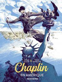 Chaplin T1 : Chaplin en Amérique (0), bd chez Rue de Sèvres de Seksik, François