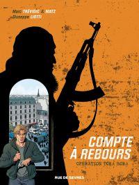Compte à rebours T3 : Opération Tora Bora (0), bd chez Rue de Sèvres de Matz, Trévidic, Liotti, Bouchard