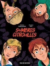 Sombres citrouilles, bd chez Rue de Sèvres de Ferdjoukh, Pitz
