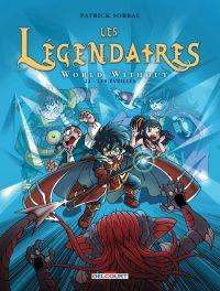 Les Légendaires T22 : World Without : Les Éveillés (0), bd chez Delcourt de Sobral