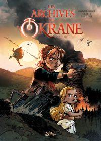 Les Archives de l'Okrane T1 : Andraëlle (0), bd chez Soleil de Godderidge, Ceyles, Vincent
