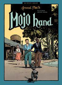 Mojo hand, bd chez Sarbacane de Floc'h, Bouchard
