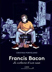 Francis Bacon : La violence d'une rose (0), bd chez Chêne de Portolano