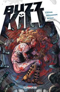 Buzzkill, comics chez Delcourt de Cates, Reznicek, Shaw, Affe
