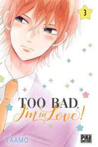 Too bad, I'm in love ! T3, manga chez Pika de Taamo