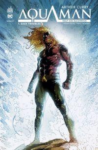 Arthur Curry : Aquaman, comics chez Urban Comics de Deconnick, Rocha, Cho