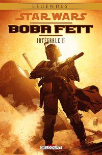 Star Wars - Boba Fett T2, comics chez Delcourt de Ostrander, Wagner, Andrews, Velasco, Kennedy, Ezquerra, Blythe, Porter, Hugues
