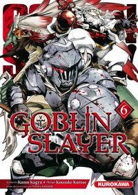 Goblin slayer T6, manga chez Kurokawa de Kagyu, Kurose