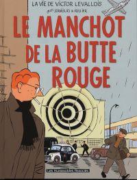 La vie de Victor Levallois T3 : Le Manchot de la Butte Rouge (0), bd chez Les Humanoïdes Associés de Rullier, Stanislas