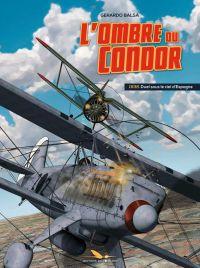 L'Ombre du condor T1 : 1936. Duel sous le ciel d'Espagne (0), bd chez Les éditions du Long Bec de Balsa