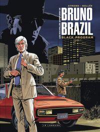 Les Nouvelles aventures de Bruno Brazil T1 : Black program (0), bd chez Le Lombard de Bollée, Aymond, Ray