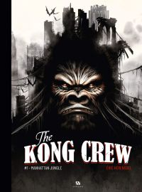 The Kong crew T1 : Manhattan jungle (0), bd chez Ankama de Hérenguel