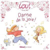 Le Petit monde de lou T1 : Danse de la joie ! (0), bd chez Glénat de Neel