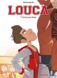 Louca T7 : Foutu pour foutu (0), bd chez Dupuis de Dequier, Guillo