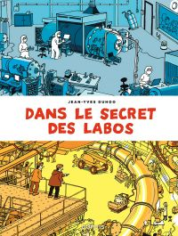 Dans le secret des labos, bd chez Dupuis de Duhoo