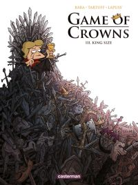 Game of crowns T3 : King size (0), bd chez Casterman de Lapuss', Tartuff, Baba