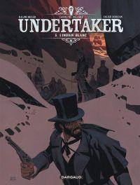 Undertaker T5 : L'indien blanc (0), bd chez Dargaud de Dorison, Meyer, Delabie