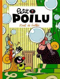 Petit Poilu T23 : Duel de bulles (0), bd chez Dupuis de Fraipont, Bailly
