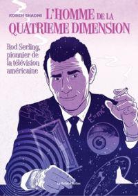 L'homme de la quatrième dimension : Rod Serling, pionnier de la télévision américaine (0), comics chez La boîte à bulles de Shadmi
