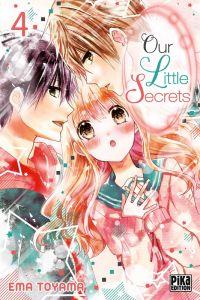 Our little secrets  T4, manga chez Pika de Toyama