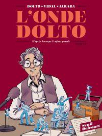 L'Onde Dolto, bd chez Delcourt de Vidal, Dolto, Jaraba