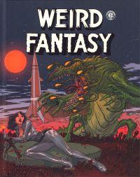 Weird Fantasy T2, comics chez Akileos de Gaines, Feldstein, Orlando, Elkin, Frazetta, Williamson, Wood, Kamen, Vince, Stan