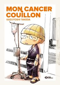 Mon cancer couillon, manga chez Pika de Takeda