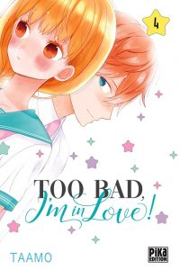 Too bad, I'm in love ! T4, manga chez Pika de Taamo