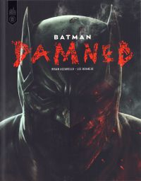 Batman Damned, comics chez Urban Comics de Azzarello, Bermejo