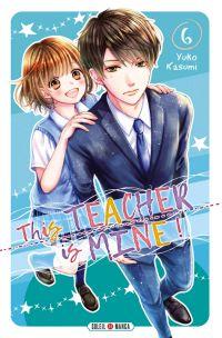 This teacher is mine  T6, manga chez Soleil de Kasumi