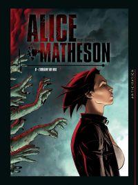 Alice Matheson T6 : L'Origine du mal (0), bd chez Soleil de Istin, Radivojevic, Vandaële, Digikore studio