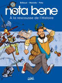 Nota Bene T2 : À la rescousse de l'Histoire (0), bd chez Soleil de Mariolle, Brillaud, Paty, Odone