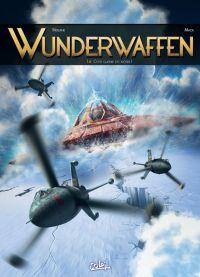 Wunderwaffen T16 : Cette guerre est nôtre ! (0), bd chez Soleil de Richard D.Nolane, Vicanovic-Maza, Miljic