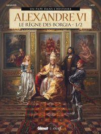 Alexandre VI T1 : Le Règne des Borgia (0), bd chez Glénat de Mogavino, Lapo