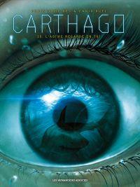 Carthago T10 : L'abîme regarde en toi (0), bd chez Les Humanoïdes Associés de Bec, Bufi, Meloni