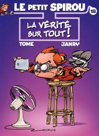 Le petit Spirou T18 : La vérité sur tout (0), bd chez Dupuis de Tome, Janry, Cerise