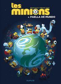 Les Minions T4 : Paella dé mundo (0), bd chez Dupuis de Lapuss', Collin