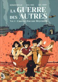 La Guerre des autres T2 : Couvre-feu sur Beyrouth (0), bd chez La boîte à bulles de Boulad, Henry, Bona