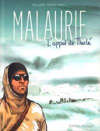 Malaurie, l'appel de Thulé, bd chez Delcourt de Makyo, Bihel