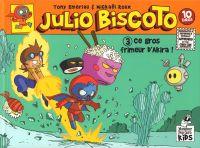 Julio Biscoto T3 : Ce gros frimeur d'Akira (0), bd chez Monsieur Pop Corn de Emeriau, Cazenove, Roux