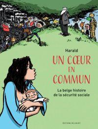 Un Coeur en commun : La belge histoire de la sécurité sociale (0), bd chez Delcourt de Franssen, Dussart, Dussart