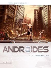 Androïdes T7 : La dernière ange (0), bd chez Soleil de Morvan, Bonetti, Santos