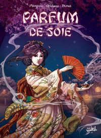 Parfum de soie, bd chez Soleil de Breteau, Plongeon, Dimat, Duverdon, Mossa
