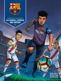 FC Barcelone T1 : La masia, l'école des rêves (0), bd chez Dupuis de Torrents, Dalmases, Aloy, Comeras