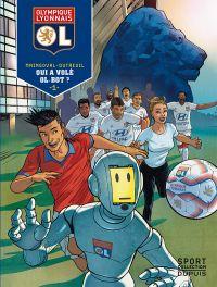 Olympique Lyonnais T1 : Qui a volé OL-Bot ? (0), bd chez Dupuis de Maingoval, Dutreuil, Lerolle