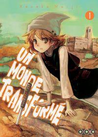 Un monde transformé T1, manga chez Ototo de Kanako
